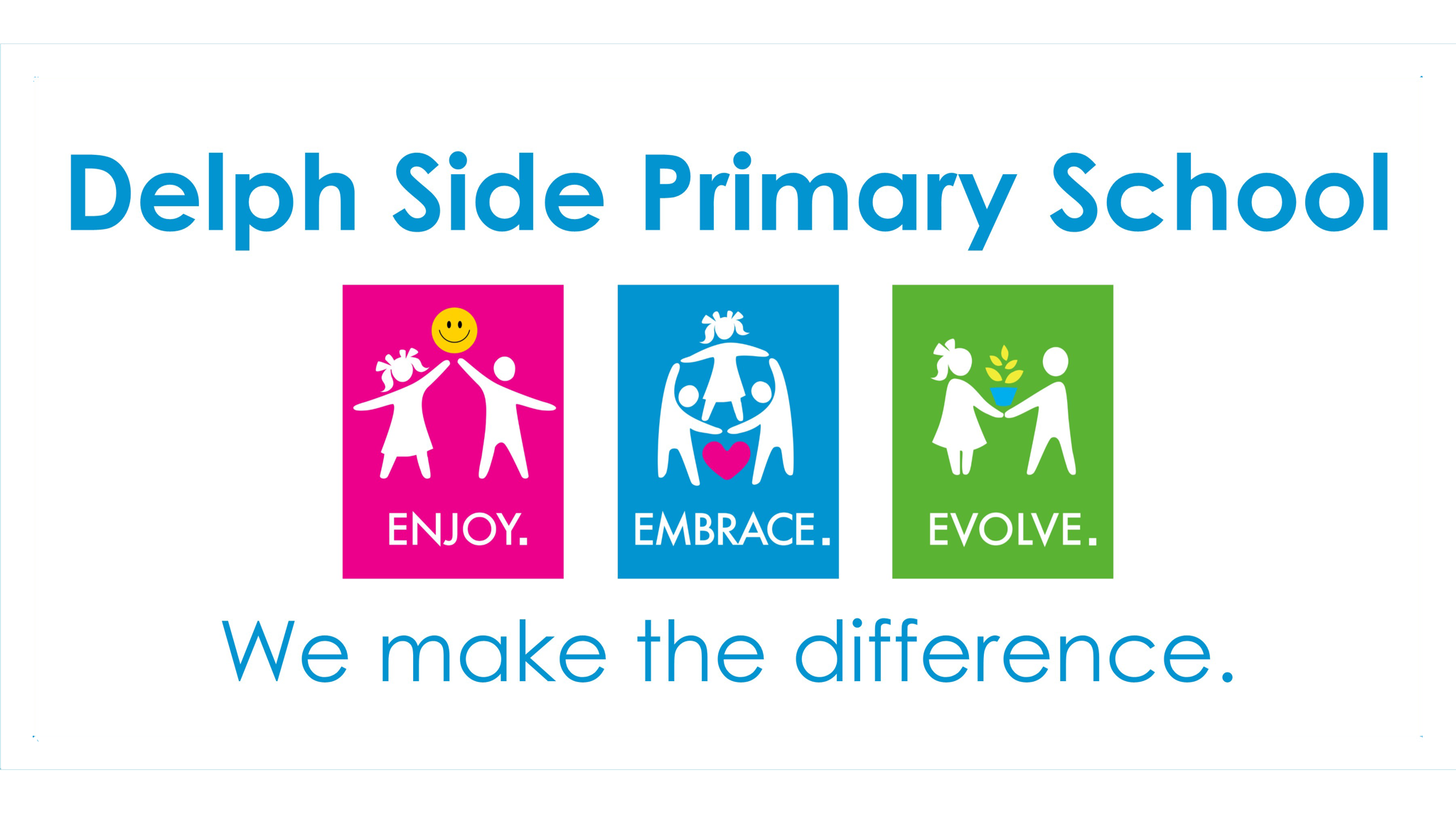Values and Ethos | Delph Side Community Primary School