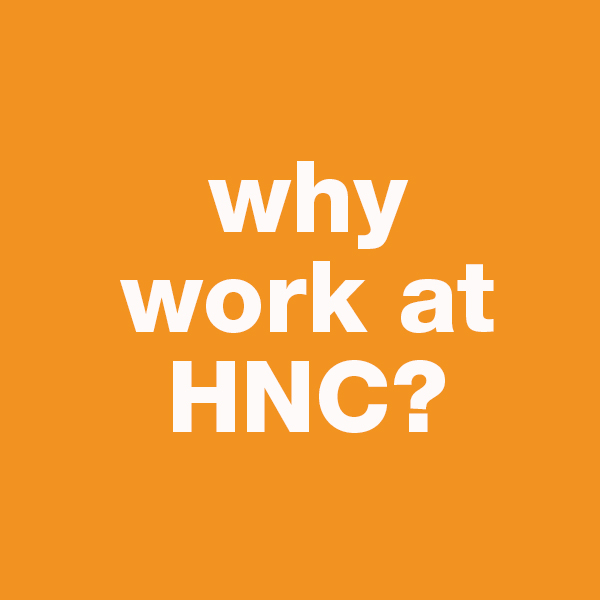 This image is a button linking to a page with information ahout why you should work for HNC